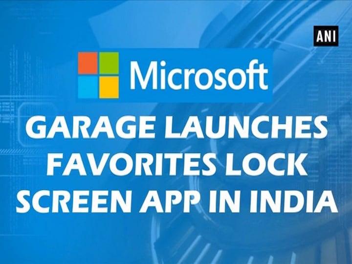 Microsoft Garage launches Favorites Lock Screen app in India