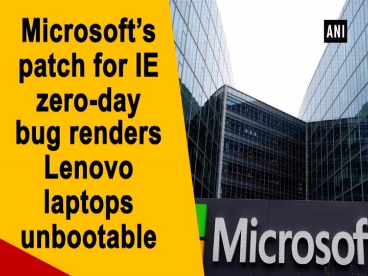Microsoft's patch for IE zero-day bug renders Lenovo laptops unbootable