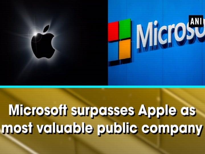 Microsoft surpasses Apple as most valuable public company