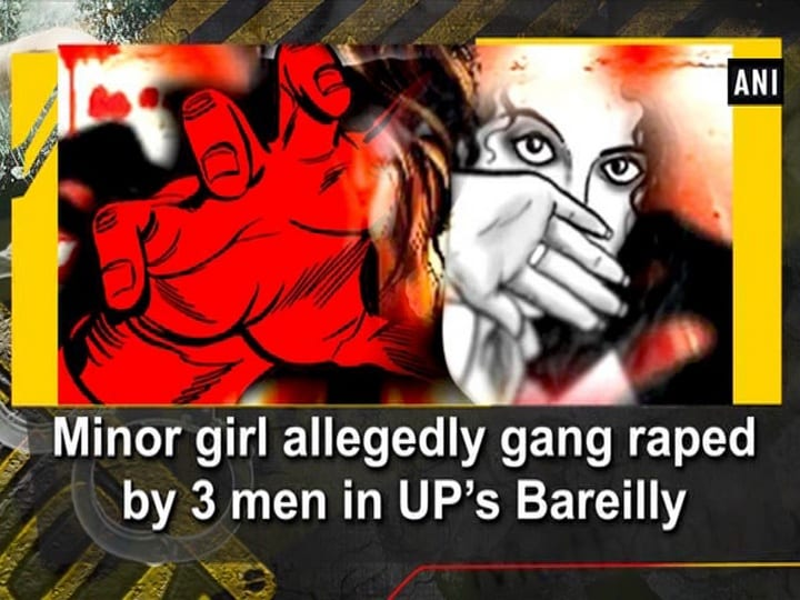 Minor girl allegedly gang raped by 3 men in UP's Bareilly