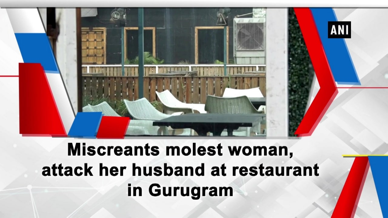 Miscreants molest woman, attack her husband at restaurant in Gurugram