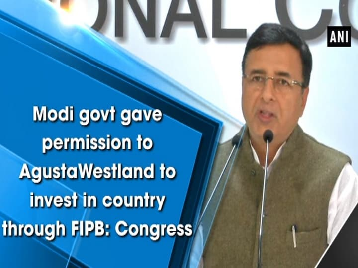 Modi govt gave permission to AgustaWestland to invest in country through FIPB: Congress