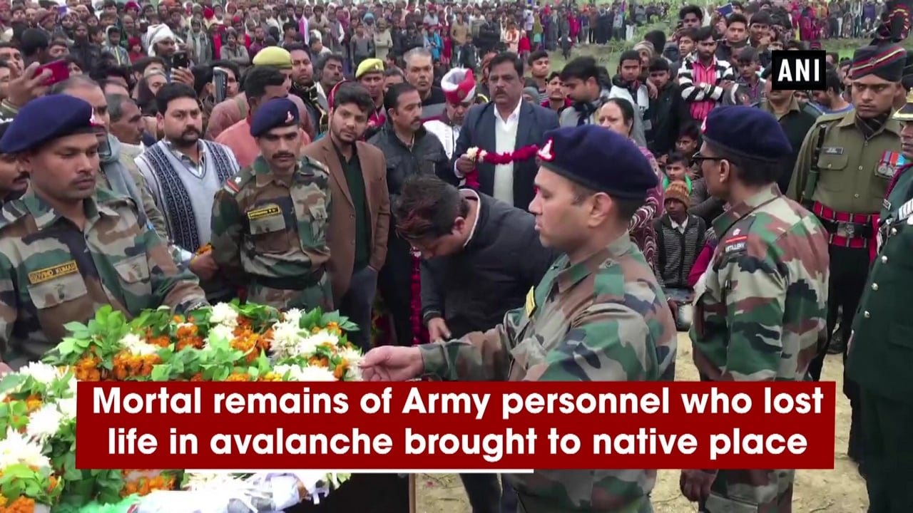 Mortal remains of Army personnel who lost life in avalanche brought to native place