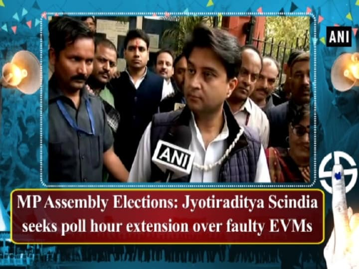 MP assembly elections: Jyotiraditya Scindia seeks poll hour extension over faulty EVMs