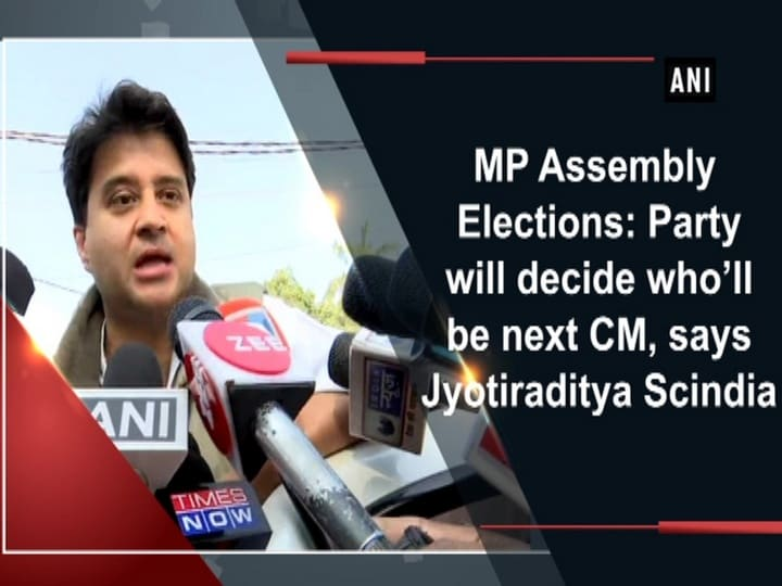 MP Assembly Elections: Party will decide who'll be next CM, says Jyotiraditya Scindia