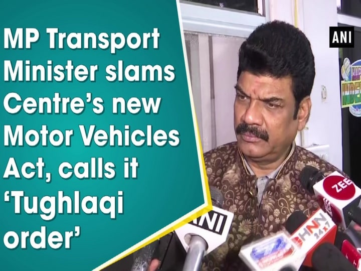 MP Transport Minister slams Centre's new Motor Vehicles Act, calls it 'Tughlaqi order'