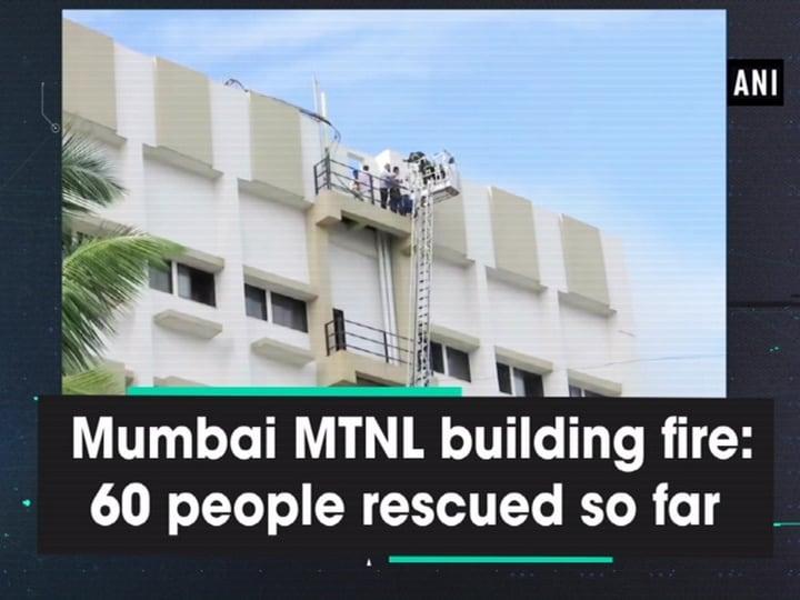 Mumbai MTNL building fire: 60 people rescued so far