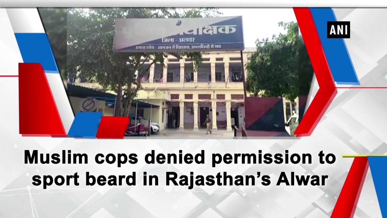 Muslim cops denied permission to sport beard in Rajasthan's Alwar