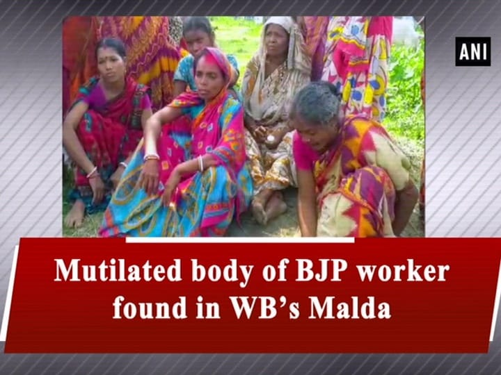 Mutilated body of BJP worker found in WB's Malda