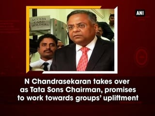 N Chandrasekaran takes over as Tata Sons Chairman, promises to work towards groups' upliftment