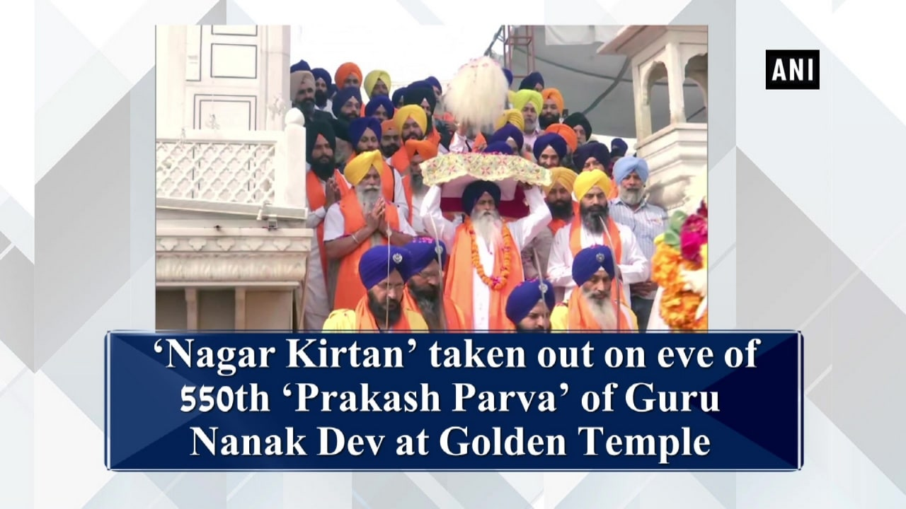 'Nagar Kirtan' taken out on eve of 550th 'Prakash Parva' of Guru Nanak Dev at Golden Temple