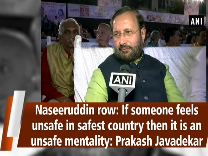 Naseeruddin row: If someone feels unsafe in safest country then it is an unsafe mentality: Prakash Javadekar