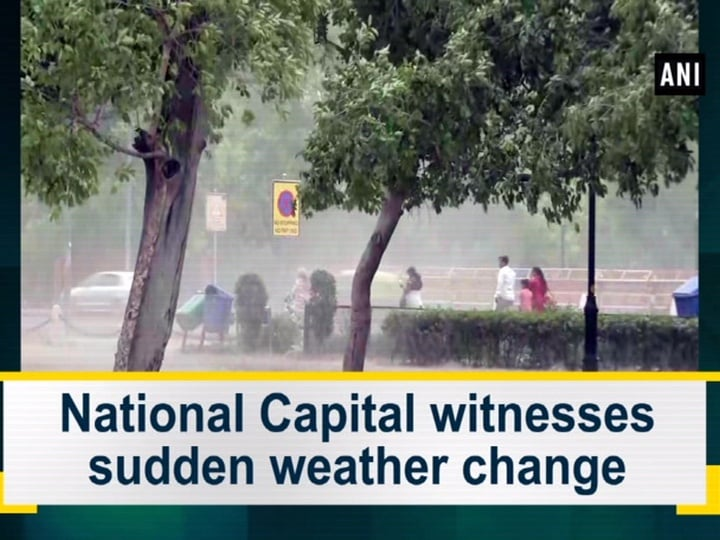 National Capital witnesses sudden weather change