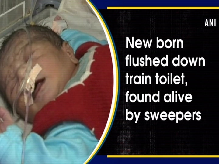 New born flushed down train toilet, found alive by sweepers