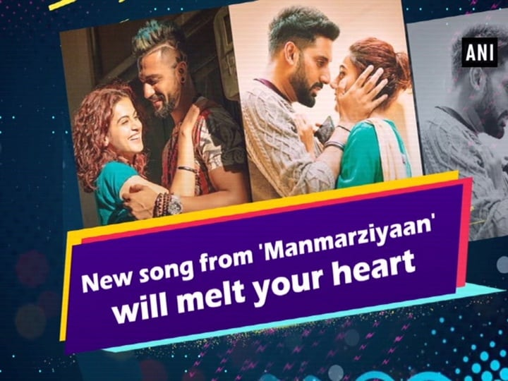 New song from 'Manmarziyaan' will melt your heart