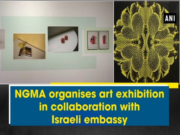 NGMA organises art exhibition in collaboration with Israeli embassy
