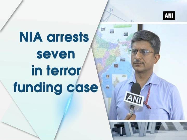 NIA arrests seven in terror funding case