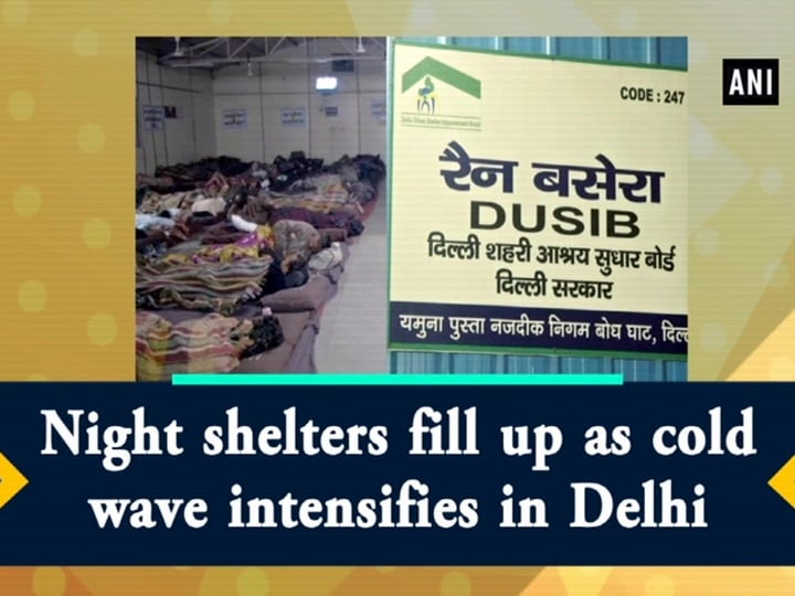 Night shelters fill up as cold wave intensifies in Delhi