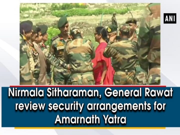 Nirmala Sitharaman, General Rawat review security arrangements for Amarnath Yatra