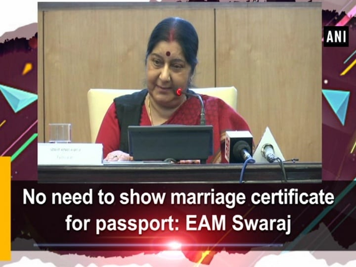 No need to show marriage certificate for passport: EAM Swaraj