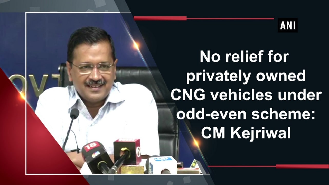 No relief for privately owned CNG vehicles under odd-even scheme: CM Kejriwal