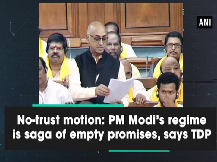 No-trust motion: PM Modi's regime is saga of empty promises, says TDP