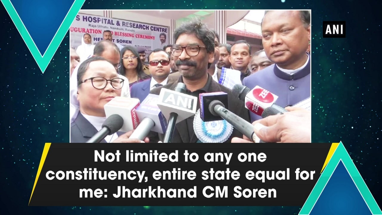 Not limited to any one constituency, entire state equal for me: Jharkhand CM Soren