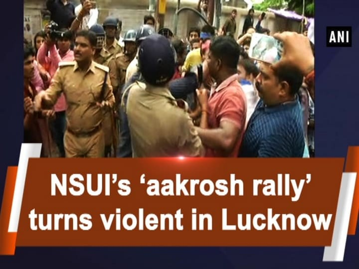 NSUI's 'aakrosh rally' turns violent in Lucknow