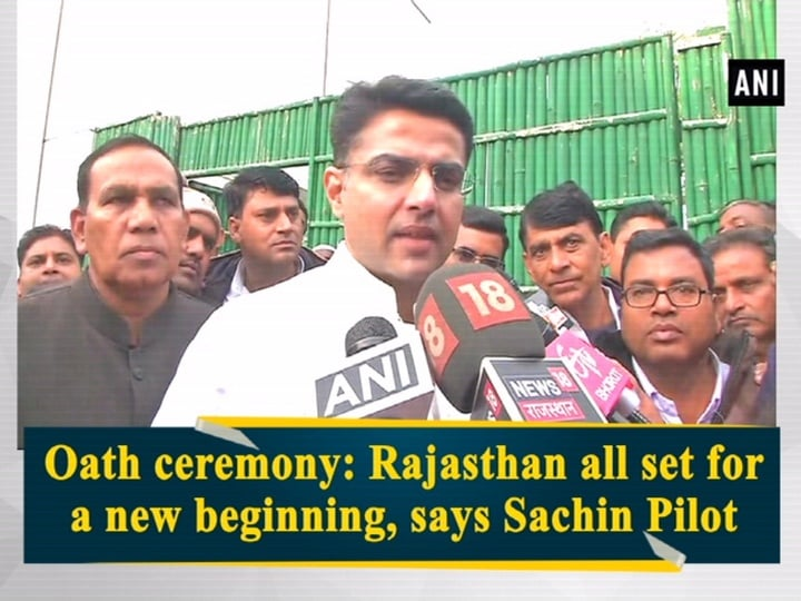 Oath ceremony: Rajasthan all set for a new beginning, says Sachin Pilot