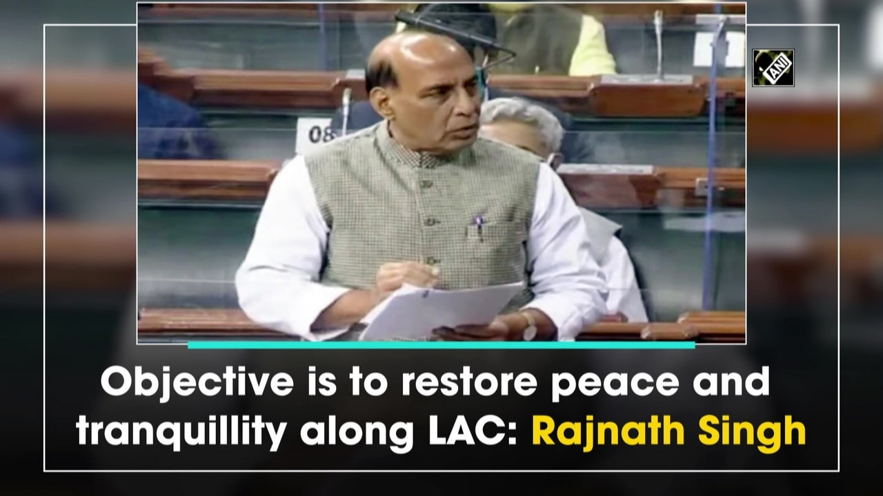 Objective is to restore peace and tranquillity along LAC: Rajnath Singh