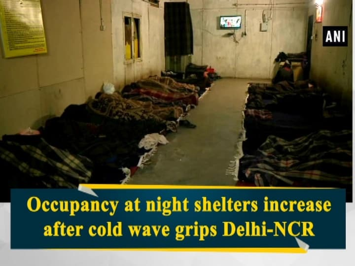 Occupancy at night shelters increase after cold wave grips Delhi-NCR