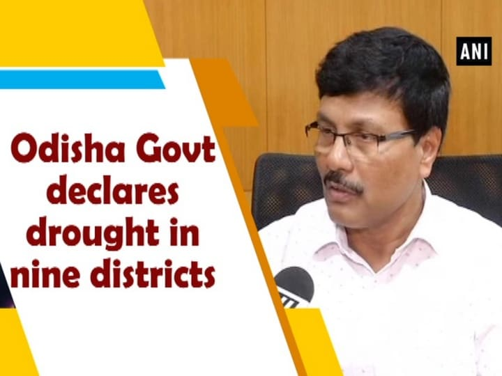 Odisha Govt declares drought in nine districts
