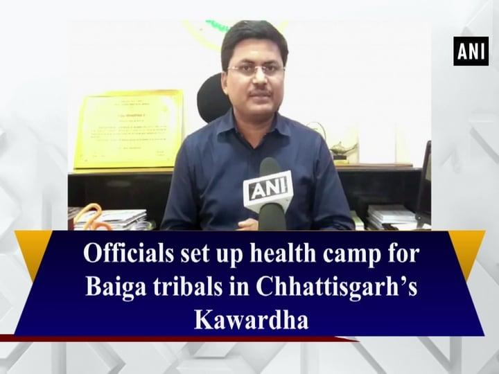 Officials set up health camp for Baiga tribals in Chhattisgarh's Kawardha