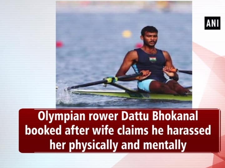 Olympian rower Dattu Bhokanal booked after wife claims he harassed her physically and mentally