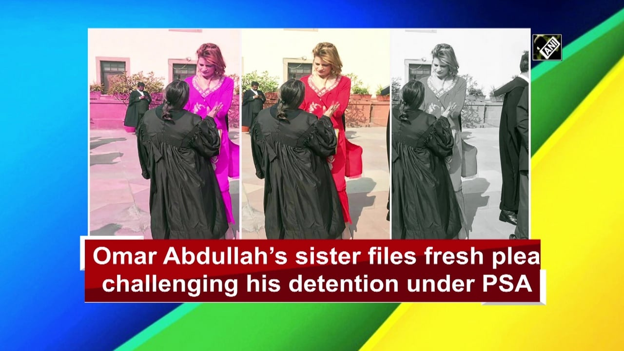 Omar Abdullah's sister files fresh plea challenging his detention under PSA