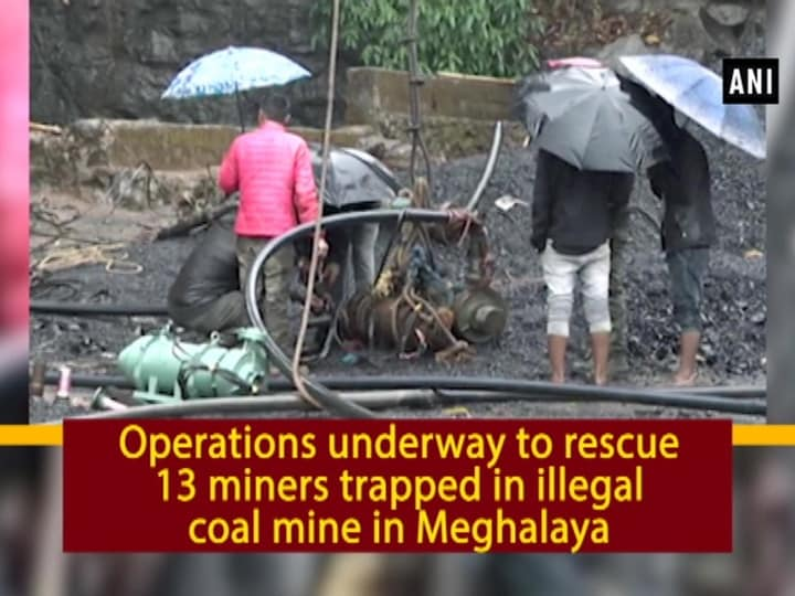 Operations underway to rescue 13 miners trapped in illegal coal mine in Meghalaya