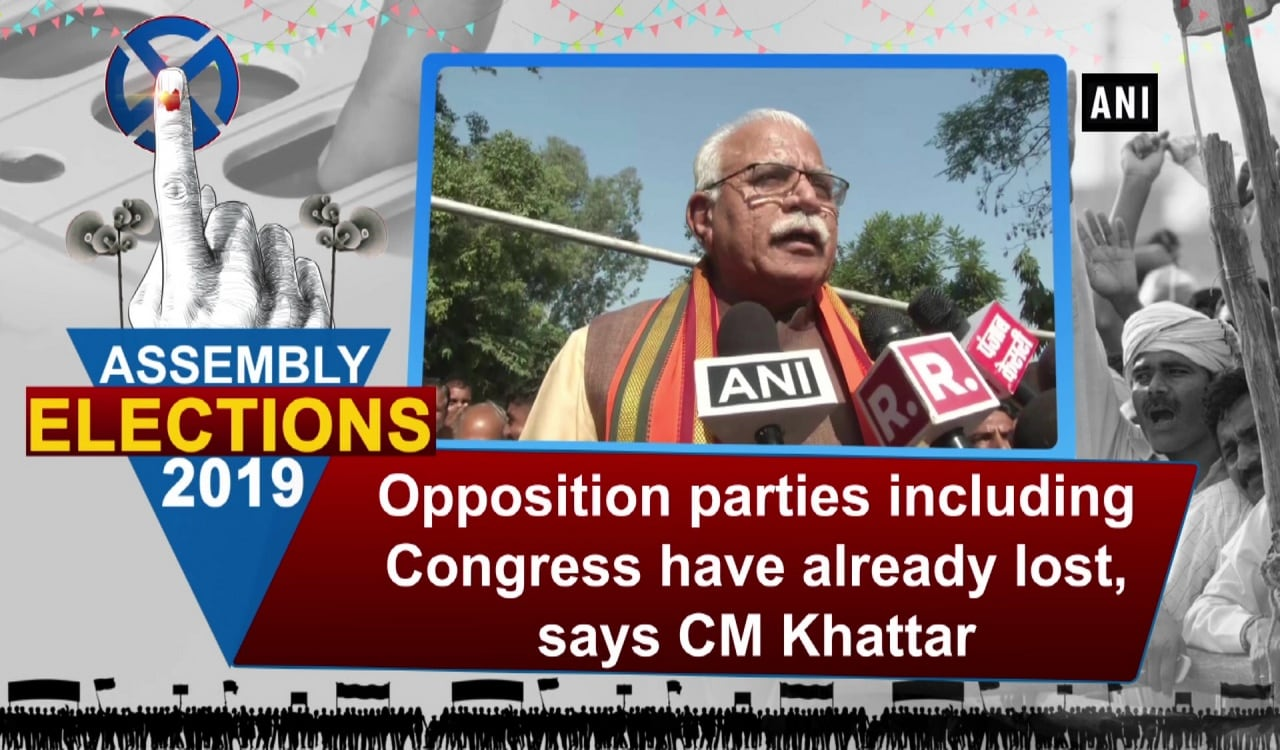 Opposition parties including Congress have already lost, says CM Khattar