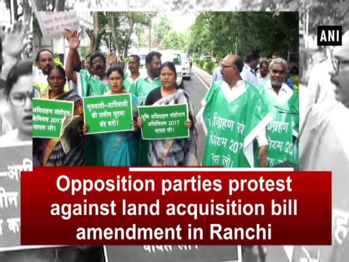 Opposition parties protest against land acquisition bill amendment in Ranchi