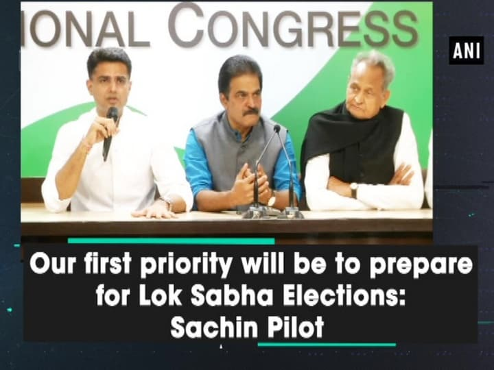Our first priority will be to prepare for Lok Sabha Elections: Sachin Pilot