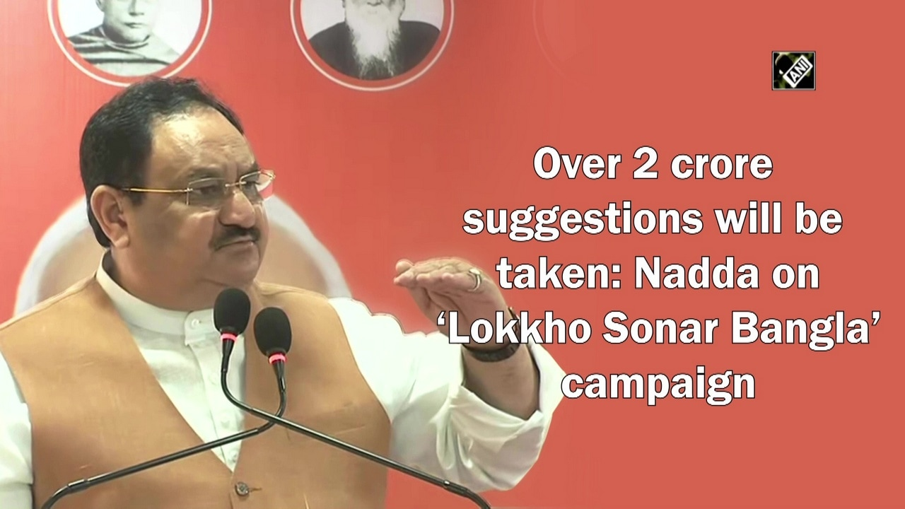 Over 2 crore suggestions will be taken: Nadda on 'Lokkho Sonar Bangla' campaign
