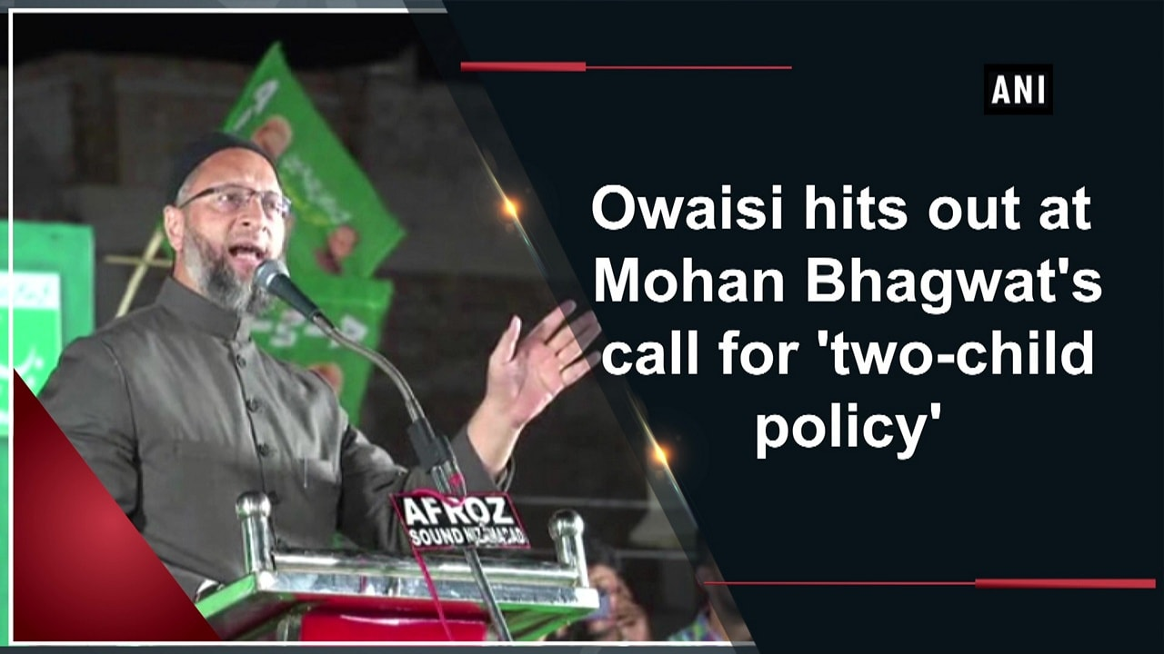 Owaisi hits out at Mohan Bhagwat's call for 'two-child policy'