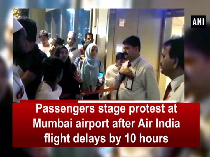 Passengers stage protest at Mumbai airport after Air India flight delays by 10 hours