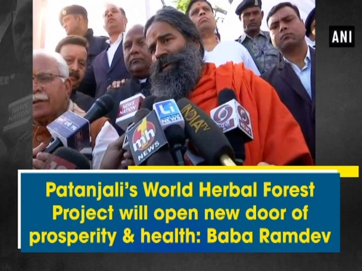 Patanjali's World Herbal Forest Project will open new door of prosperity and health: Baba Ramdev