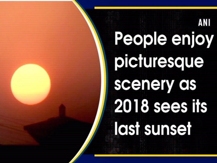 People enjoy picturesque scenery as 2018 sees its last sunset