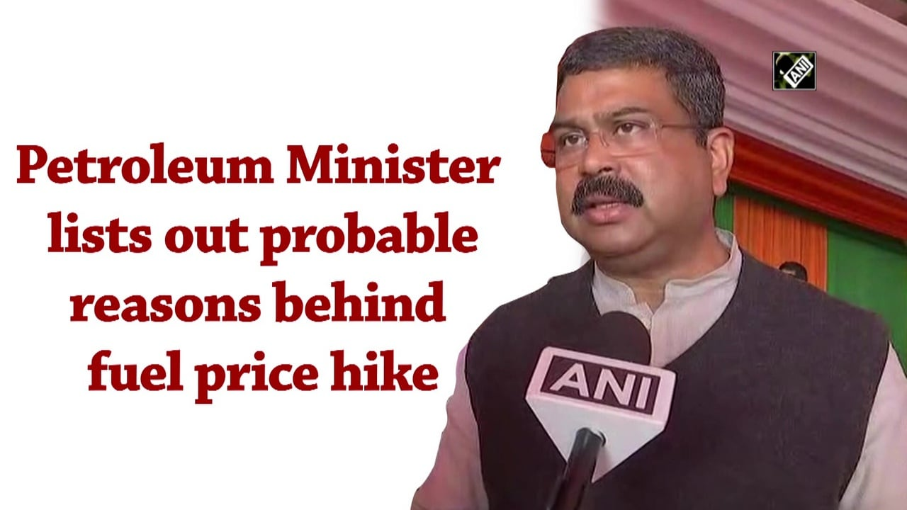 Petroleum Minister lists out probable reasons behind fuel price hike