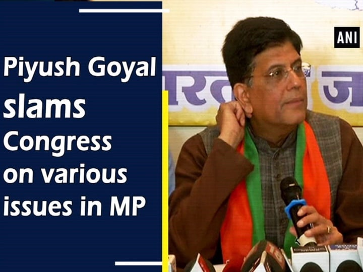 Piyush Goyal slams Congress on various issues in MP