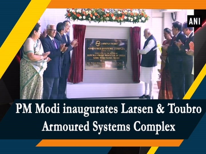 PM Modi inaugurates Larsen and Toubro Armoured Systems Complex