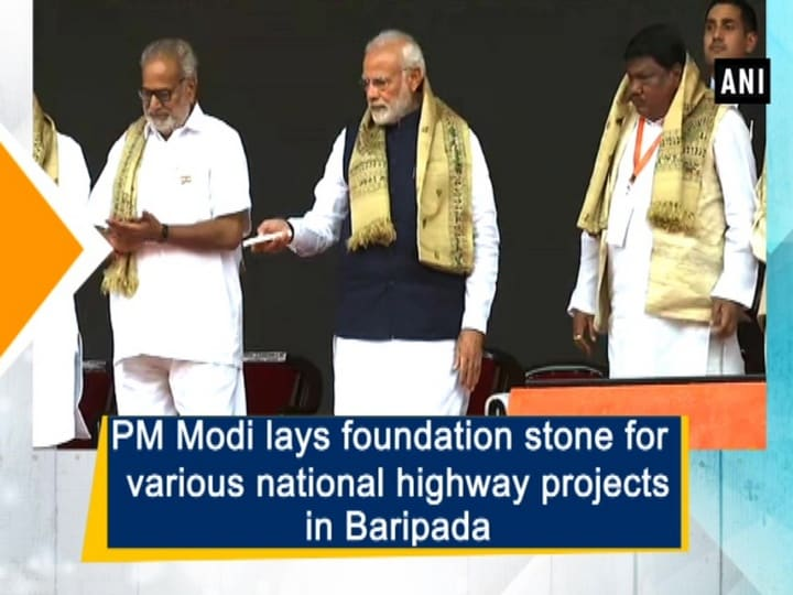 PM Modi lays foundation stone for various national highway projects in Baripada
