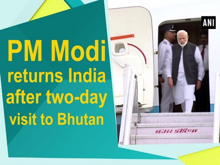 PM Modi returns India after two-day visit to Bhutan