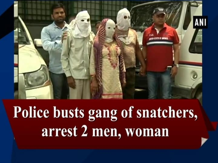 Police busts gang of snatchers, arrest 2 men, woman